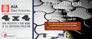 4x4: It's All Residential @ AIA San Antonio Center for Architecture | San Antonio | Texas | United States